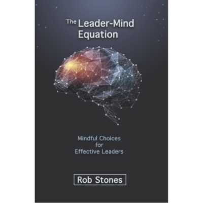 The Leader-Mind Equation - Rob Stones