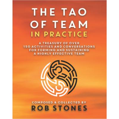 The TAO of Team in Practice - Rob Stones